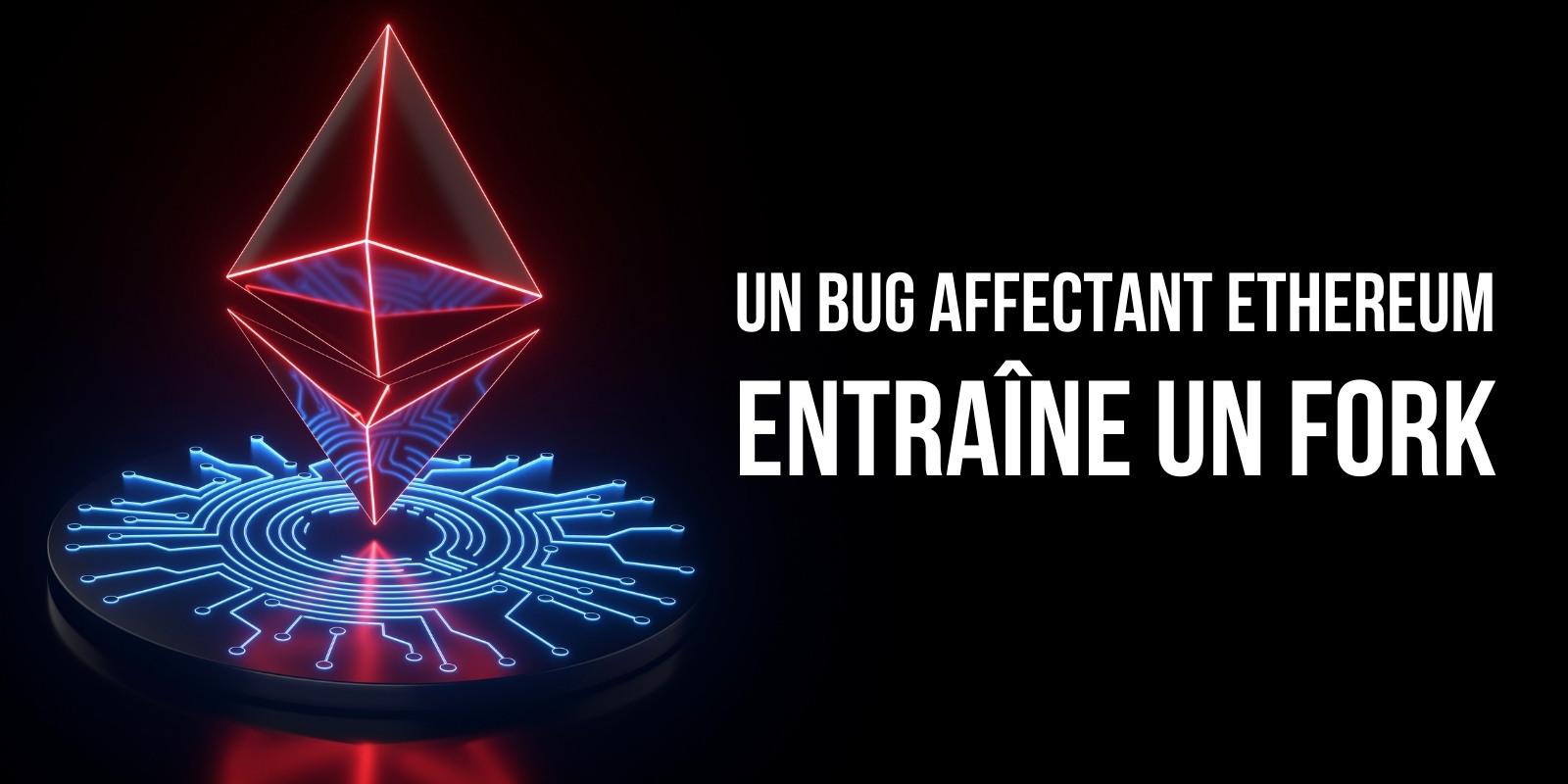 Ethereum (ETH) se divise alors qu'un bug logiciel affecte plus d'un tiers du réseau