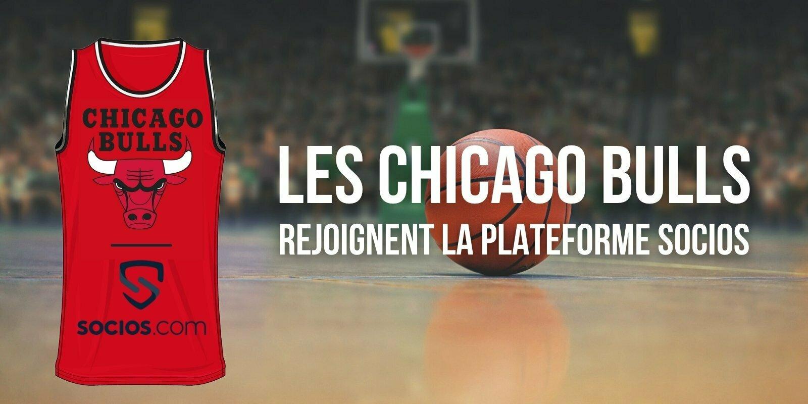 La franchise NBA des Chicago Bulls rejoint le réseau Socios.com