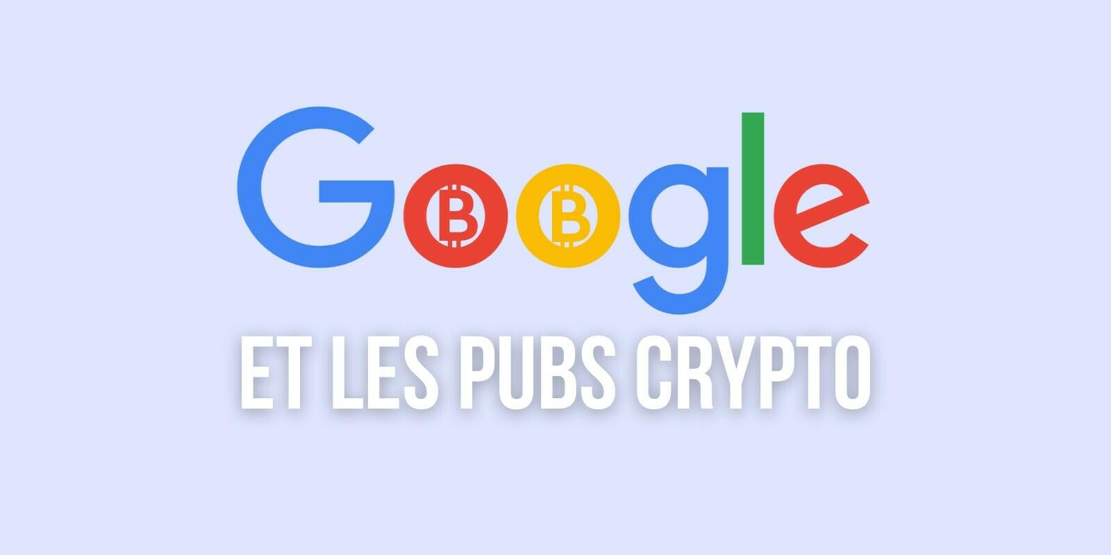 Google autorise à nouveau les publicités pour les fournisseurs de services de cryptomonnaies