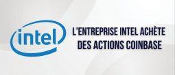 L'entreprise Intel fait l'acquisition d'actions de Coinbase (COIN)