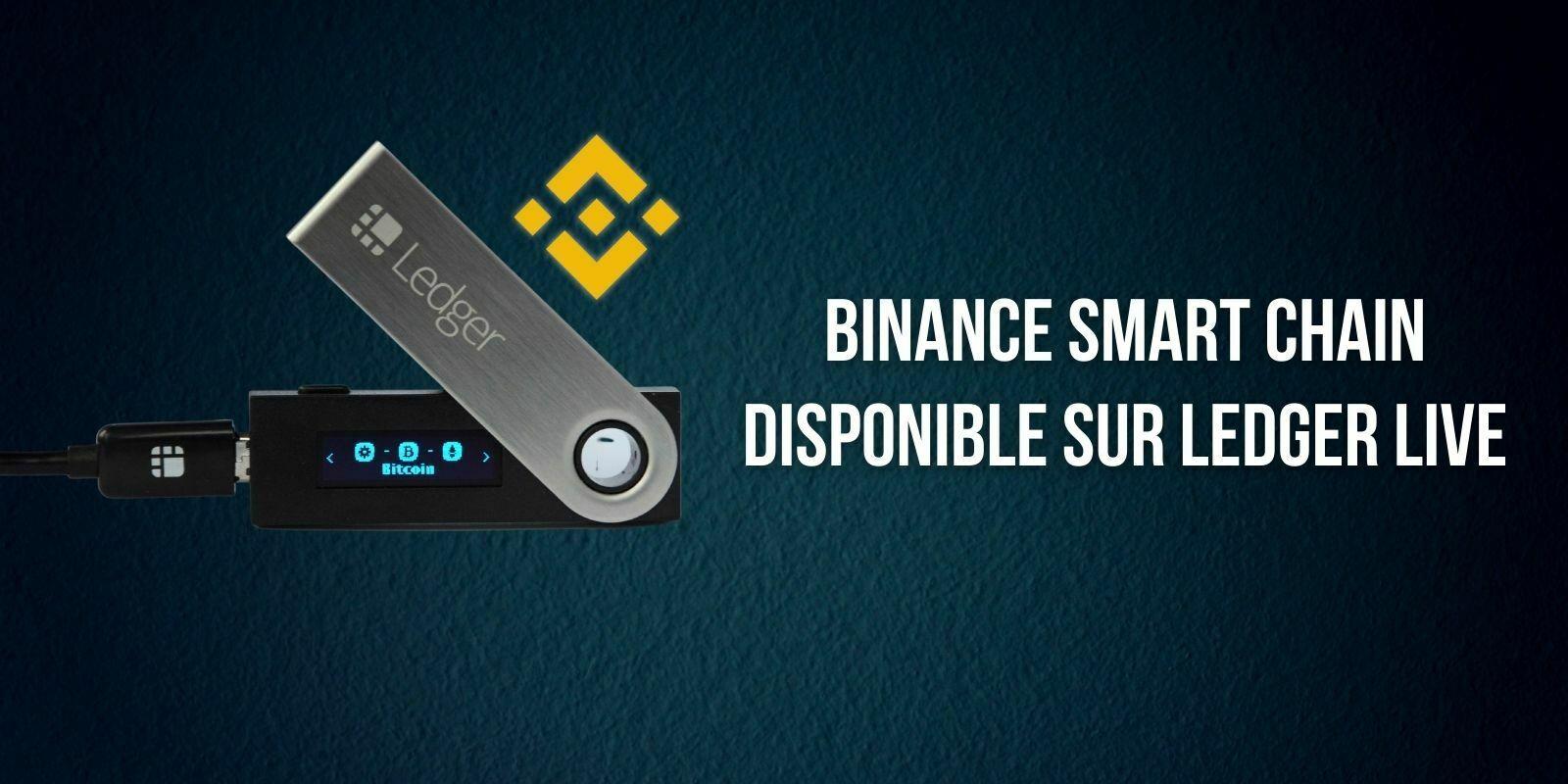 Ledger Live prend désormais en charge la Binance Smart Chain (BSC)