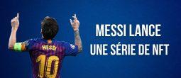Messi part du FC Barcelone et lance une collection de NFT