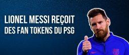 Lionel Messi recevra une partie de son salaire en fan token du Paris Saint-Germain (PSG)