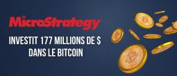 MicroStrategy investit 177 millions de dollars dans le Bitcoin et détient désormais 109 000 BTC