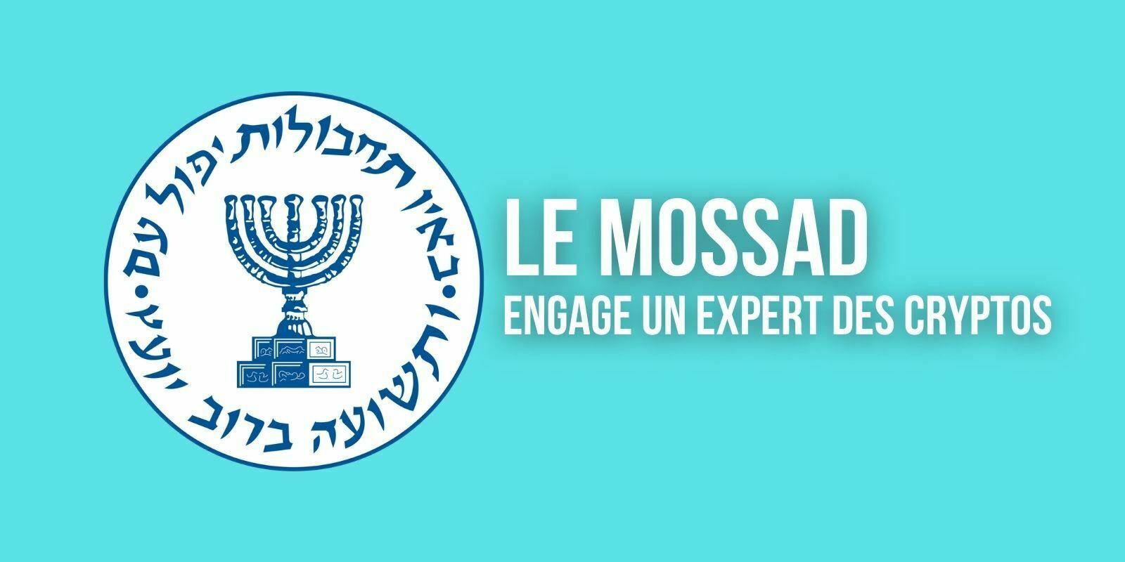Le Mossad, l'agence de renseignement israélienne, veut engager un expert en cryptomonnaies