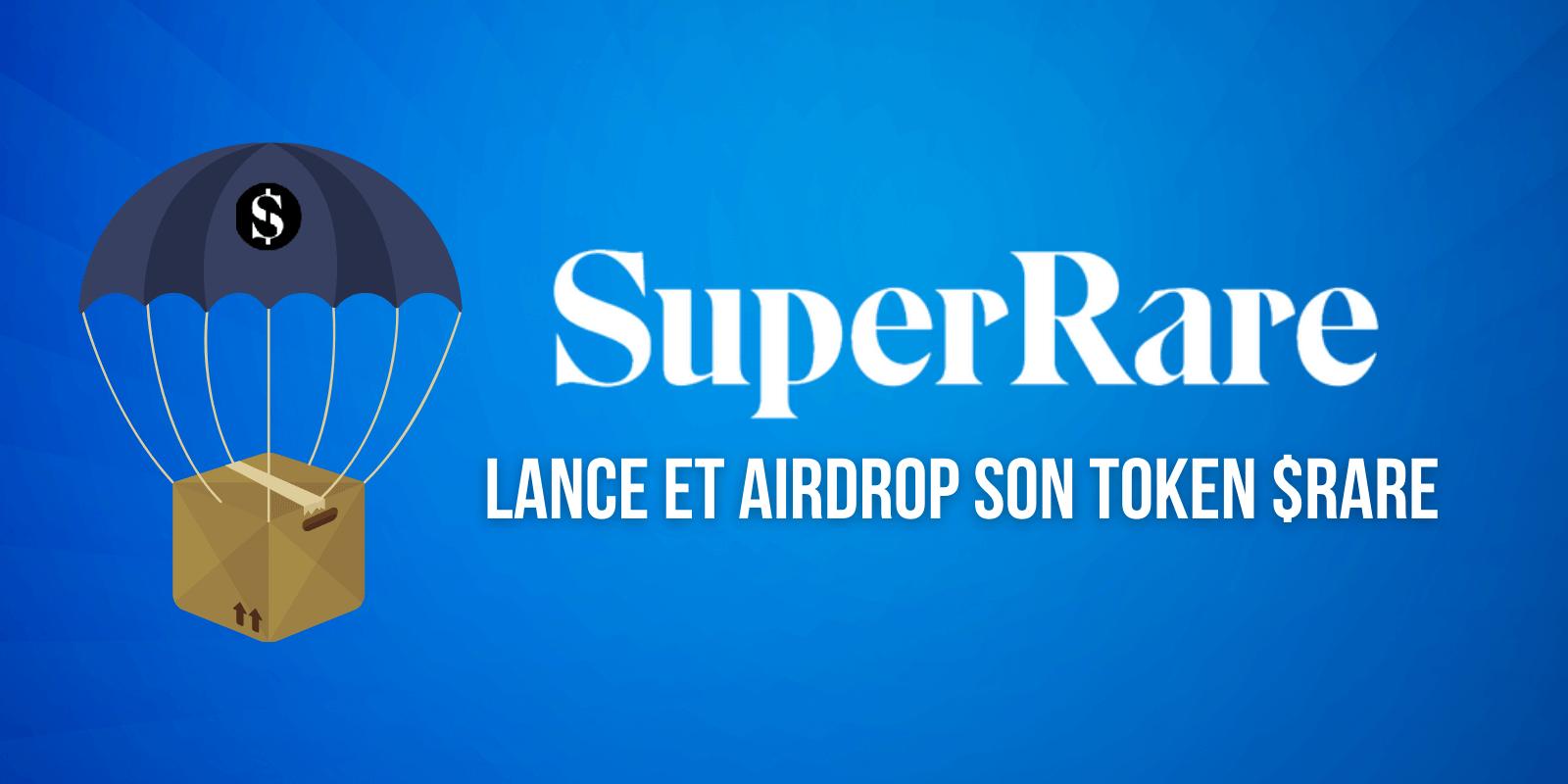 La plateforme de NFTs SuperRare lance et distribue son token RARE