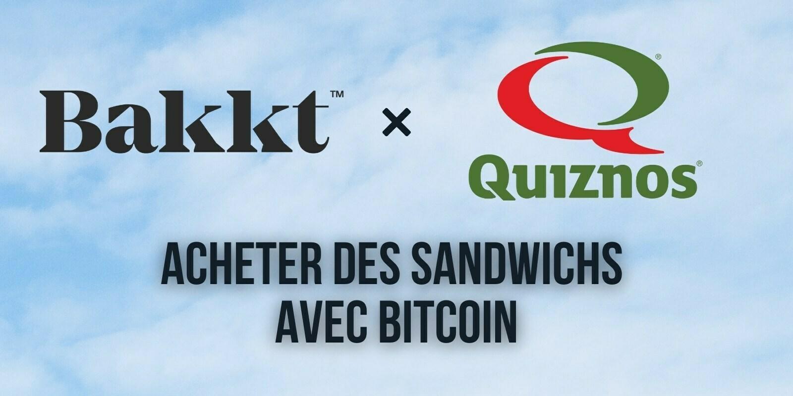Les fast-foods Quiznos testent les paiements en Bitcoin (BTC) avec Bakkt