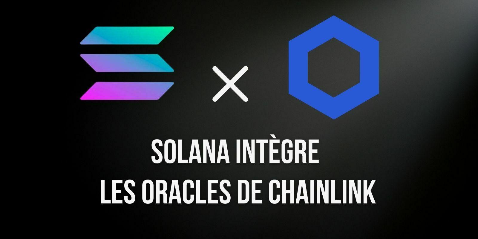 L'écosystème Solana (SOL) intègre les oracles de prix de Chainlink