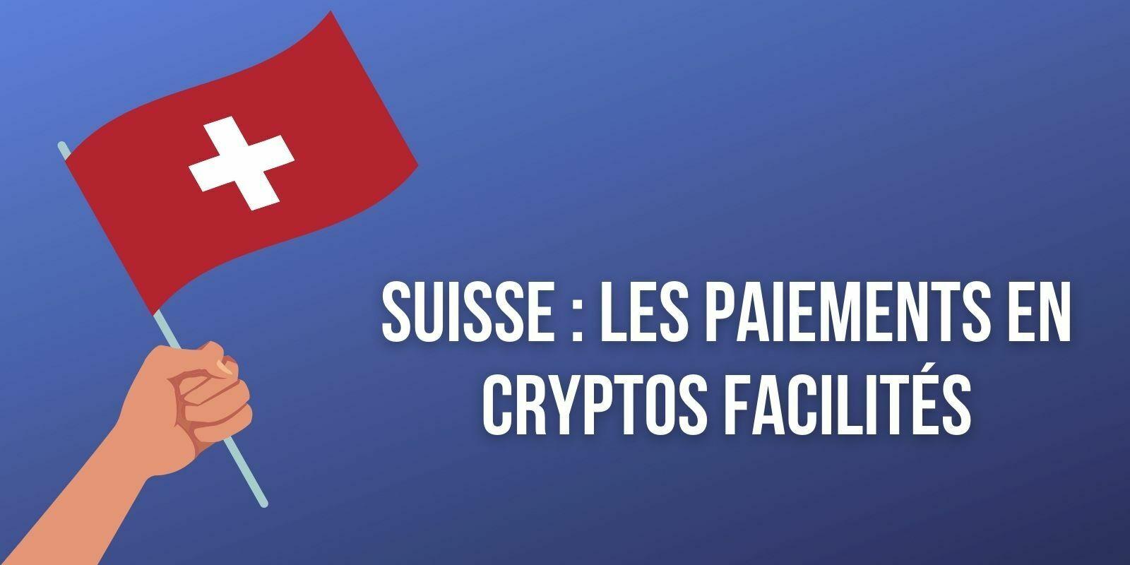 Suisse : 85 000 commerçants peuvent maintenant accepter les paiements en cryptomonnaies