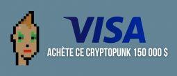 Visa se lance dans les NFTs en achetant un CryptoPunk pour près de 150 000 dollars