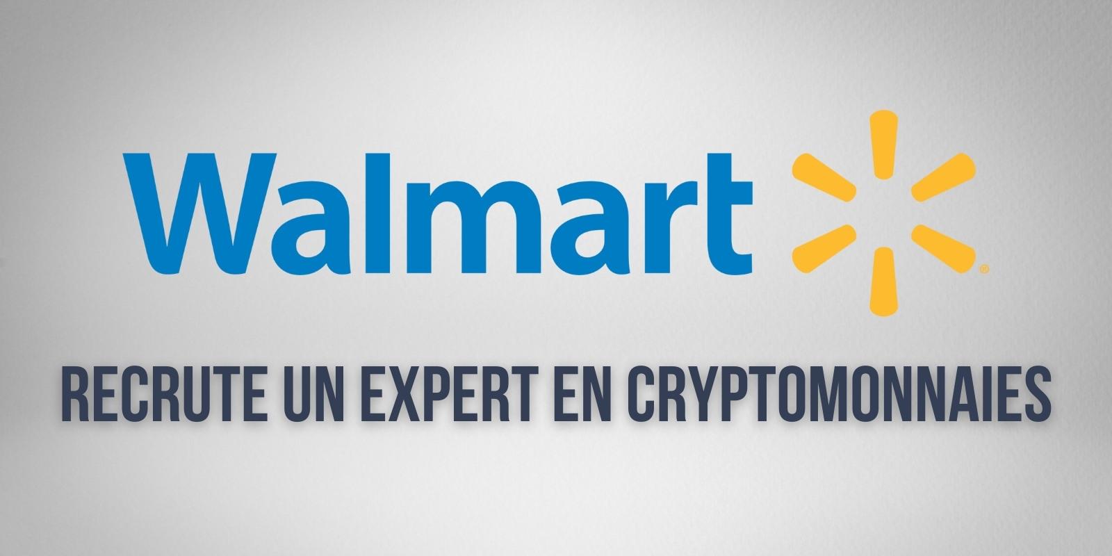 Le géant de la grande distribution Walmart recherche un expert en cryptomonnaies