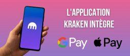 L'application de l'exchange Kraken intègre Apple Pay et Google Pay