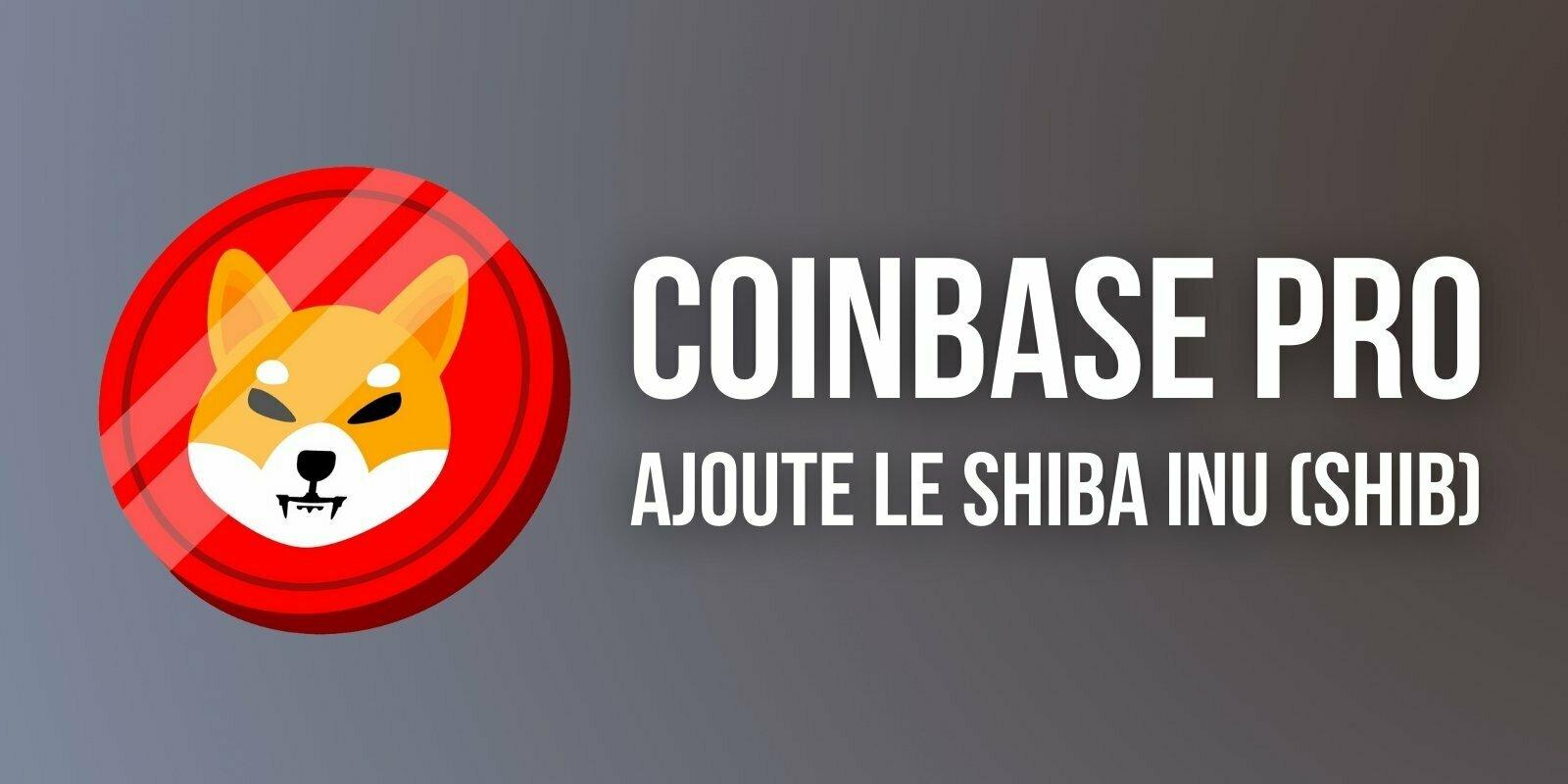 Après un premier échec, Coinbase Pro ajoute le memecoin Shiba Inu (SHIB)