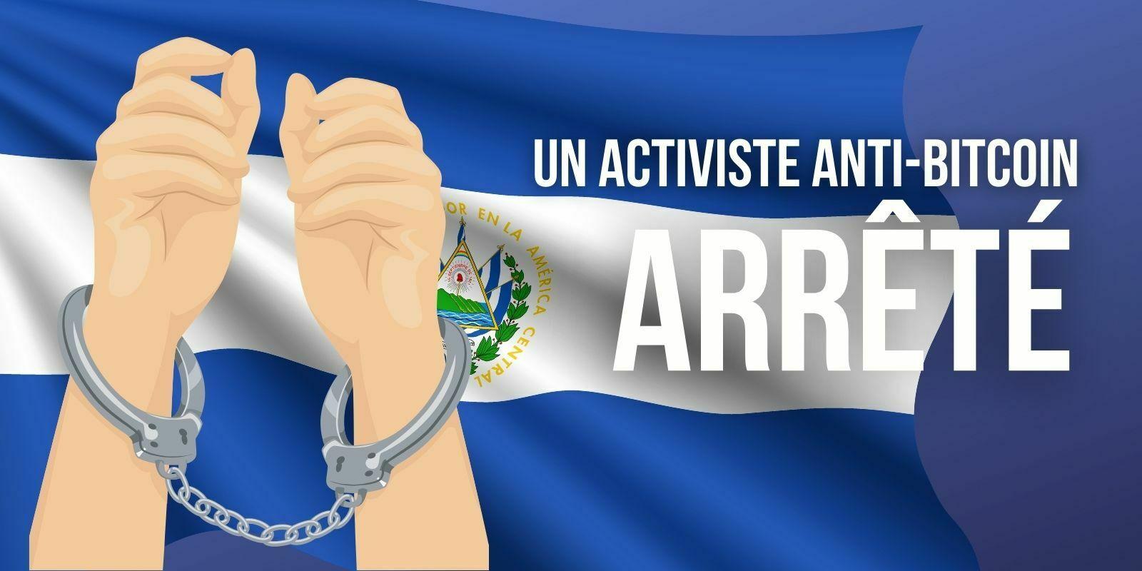 Arrestation d'un activiste opposé à la loi Bitcoin (BTC) au Salvador
