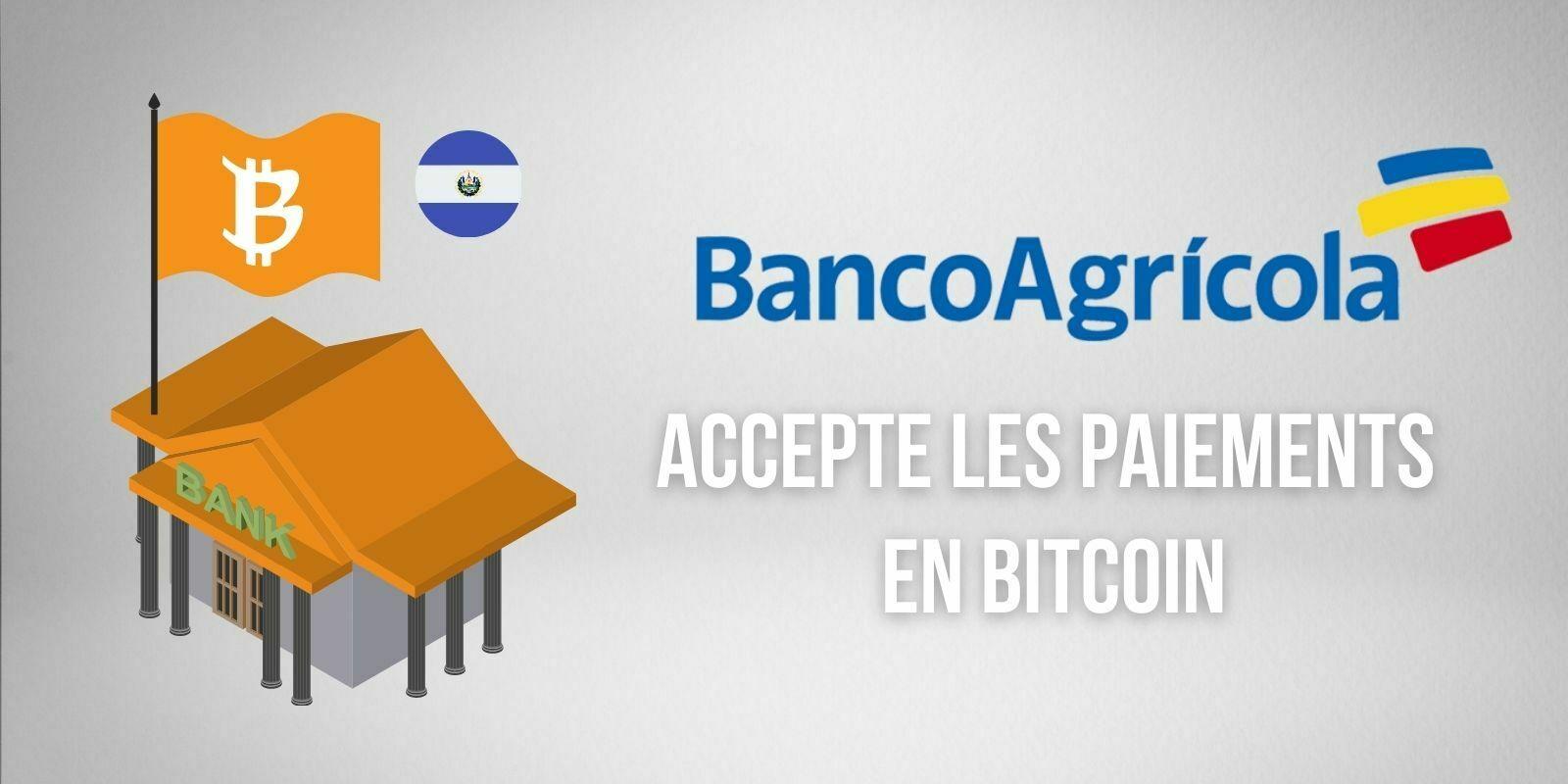 La plus grande banque du Salvador accepte désormais les paiements en bitcoins (BTC)