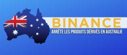 Binance abandonne son offre de produits dérivés en Australie face à la pression des régulateurs