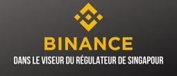 Binance.com n'est pas autorisée à Singapour, met en garde le régulateur financier