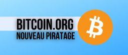 Bitcoin.org a été piraté : le site Web affichait une arnaque au Bitcoin (BTC)