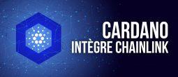 Cardano (ADA) s'associe à Chainlink (LINK) pour promouvoir le développement des smart contracts