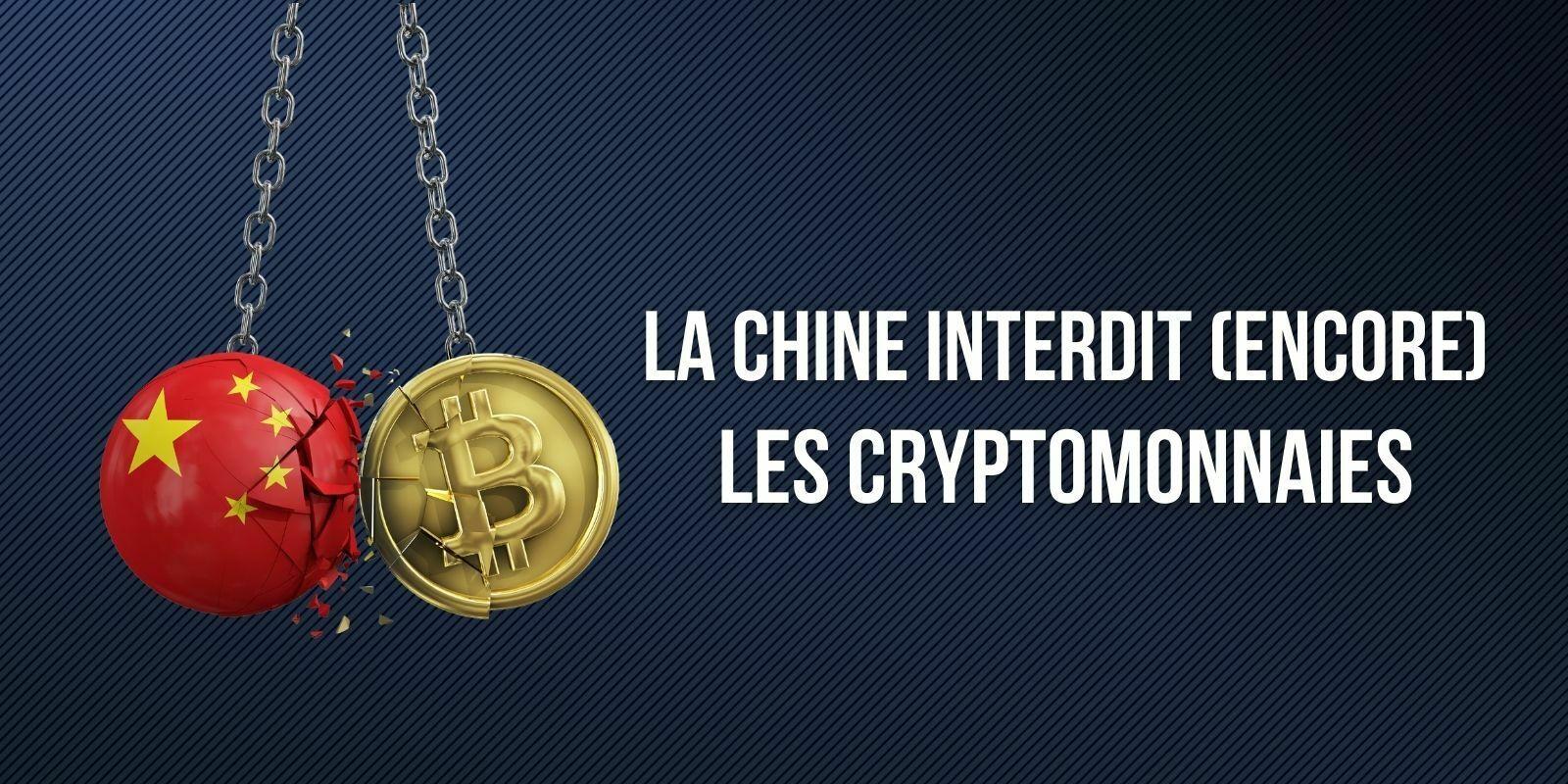 La Chine interdit pour la onzième fois les cryptomonnaies – Est-ce vraiment différent des autres fois ?