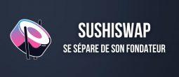 Le co-fondateur historique de SushiSwap se retire de son rôle de leader