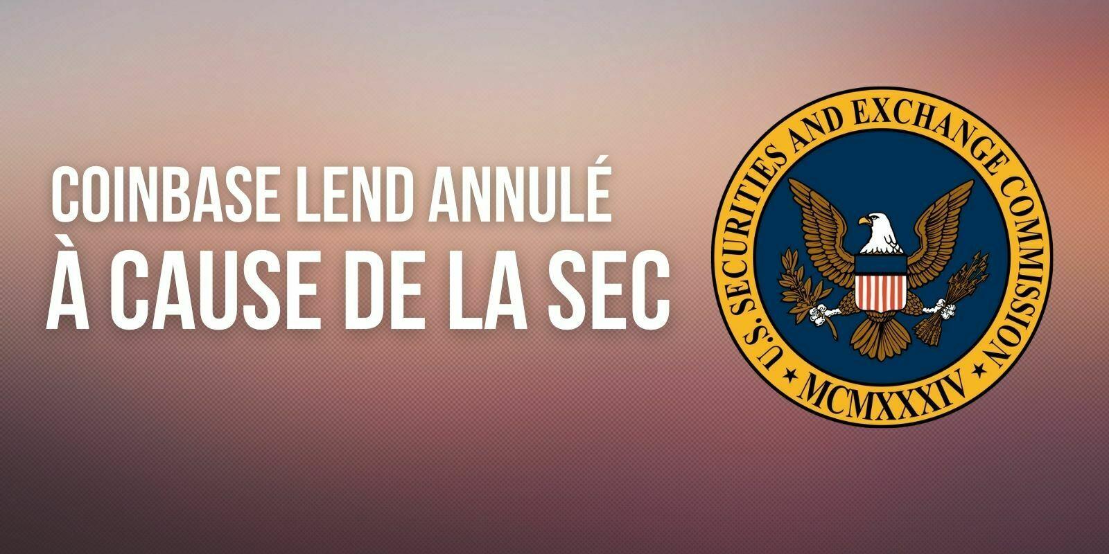 Coinbase abandonne ses projets de lending en raison des réserves de la SEC