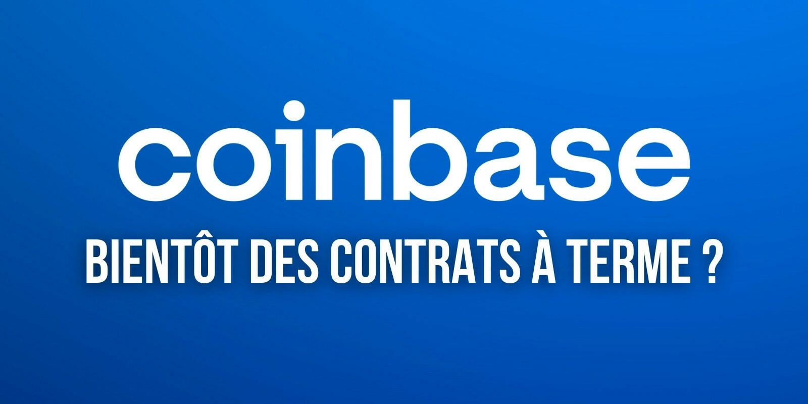 Coinbase pourrait bientôt proposer des contrats à terme sur cryptomonnaies