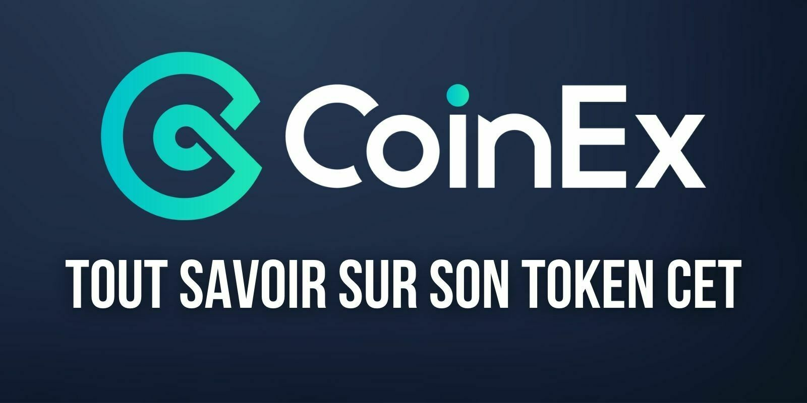CoinEx Token (CET), tout savoir sur la cryptomonnaie de l'écosystème de CoinEx