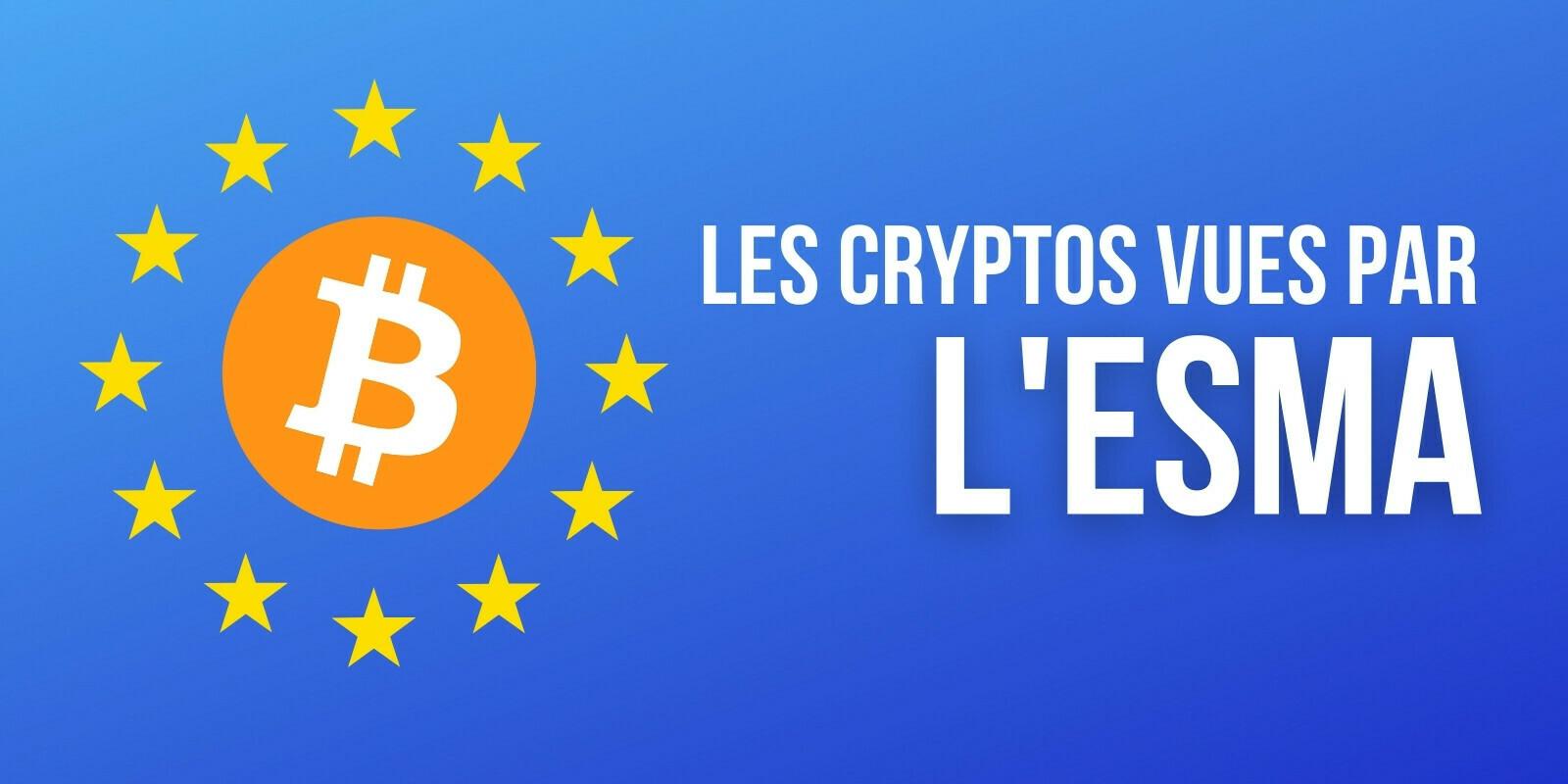 Rapport de l'Autorité européenne des marchés financiers (ESMA) – La DeFi appréciée, les crypto-actifs critiqués