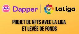 Dapper Labs lève 250 millions de dollars et dévoile un partenariat de NFTs avec LaLiga