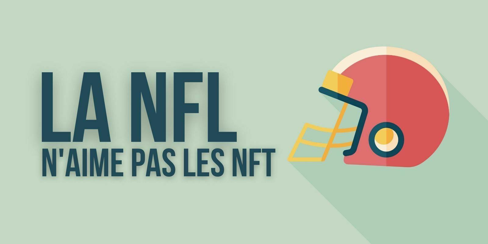 Football américain : la NFL interdit à ses franchises la vente de NFT et les partenariats cryptos