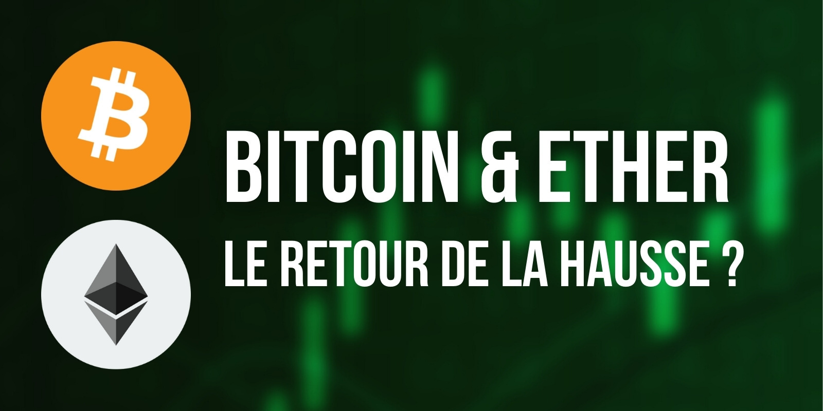Nouvelle chance de rebond pour le Bitcoin (BTC) et l'Ether (ETH) ?