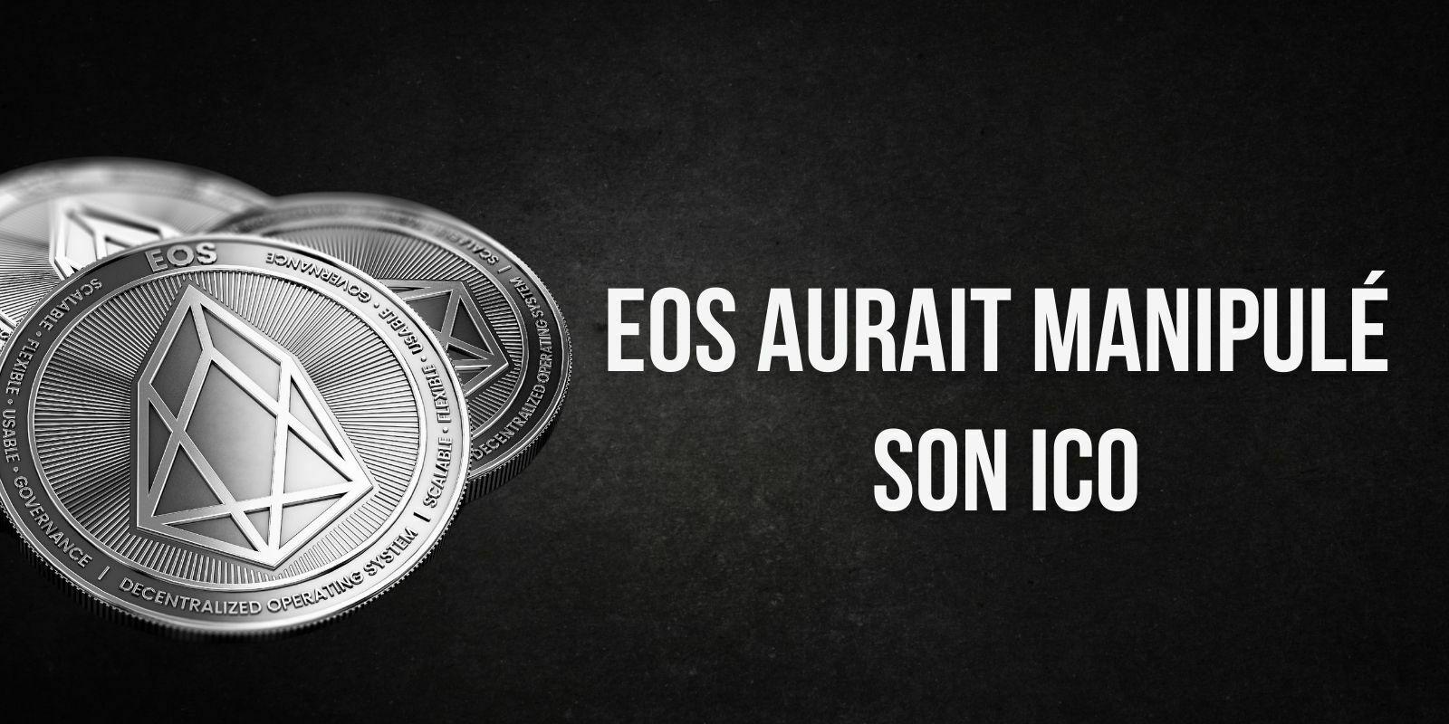 Des nouvelles preuves affirment que l'ICO réalisée par EOS aurait été manipulée