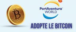 PortAventura World devient le premier complexe de loisirs à accepter le Bitcoin (BTC)