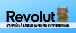La néobanque Revolut souhaite lancer sa propre cryptomonnaie