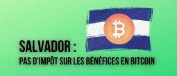 Le Salvador va exonérer d'impôt les investisseurs étrangers sur les bénéfices réalisés en Bitcoin (BTC)