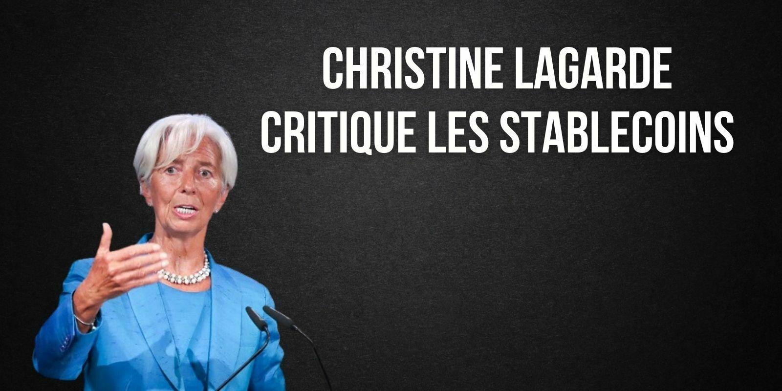 Christine Lagarde s'en prend une nouvelle fois aux cryptomonnaies et critique les stablecoins