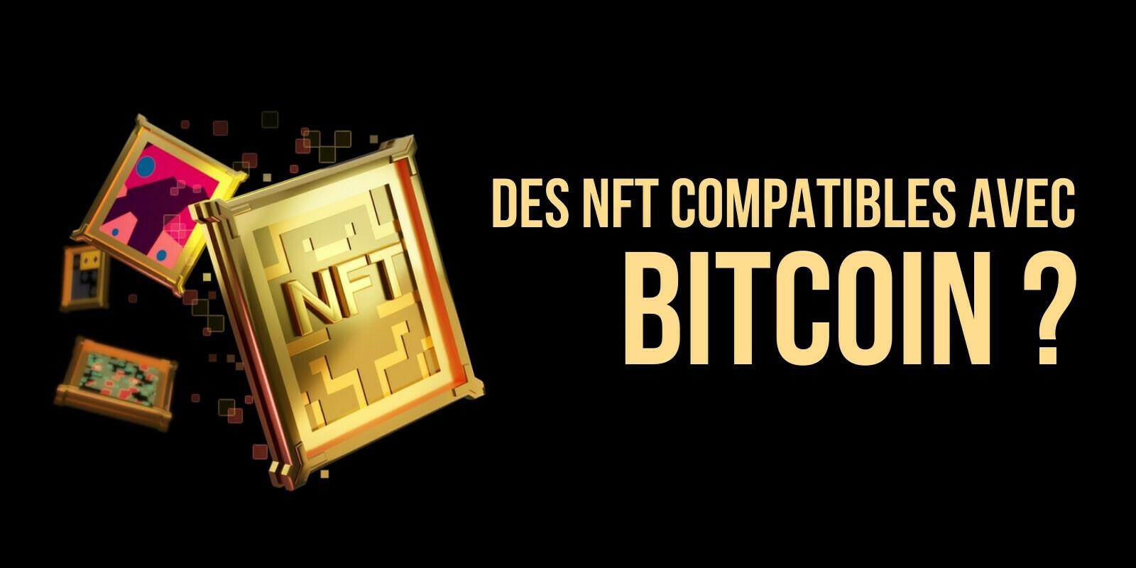 Les tokens non fongibles (NFTs) sur Bitcoin pourraient-ils se démocratiser ?
