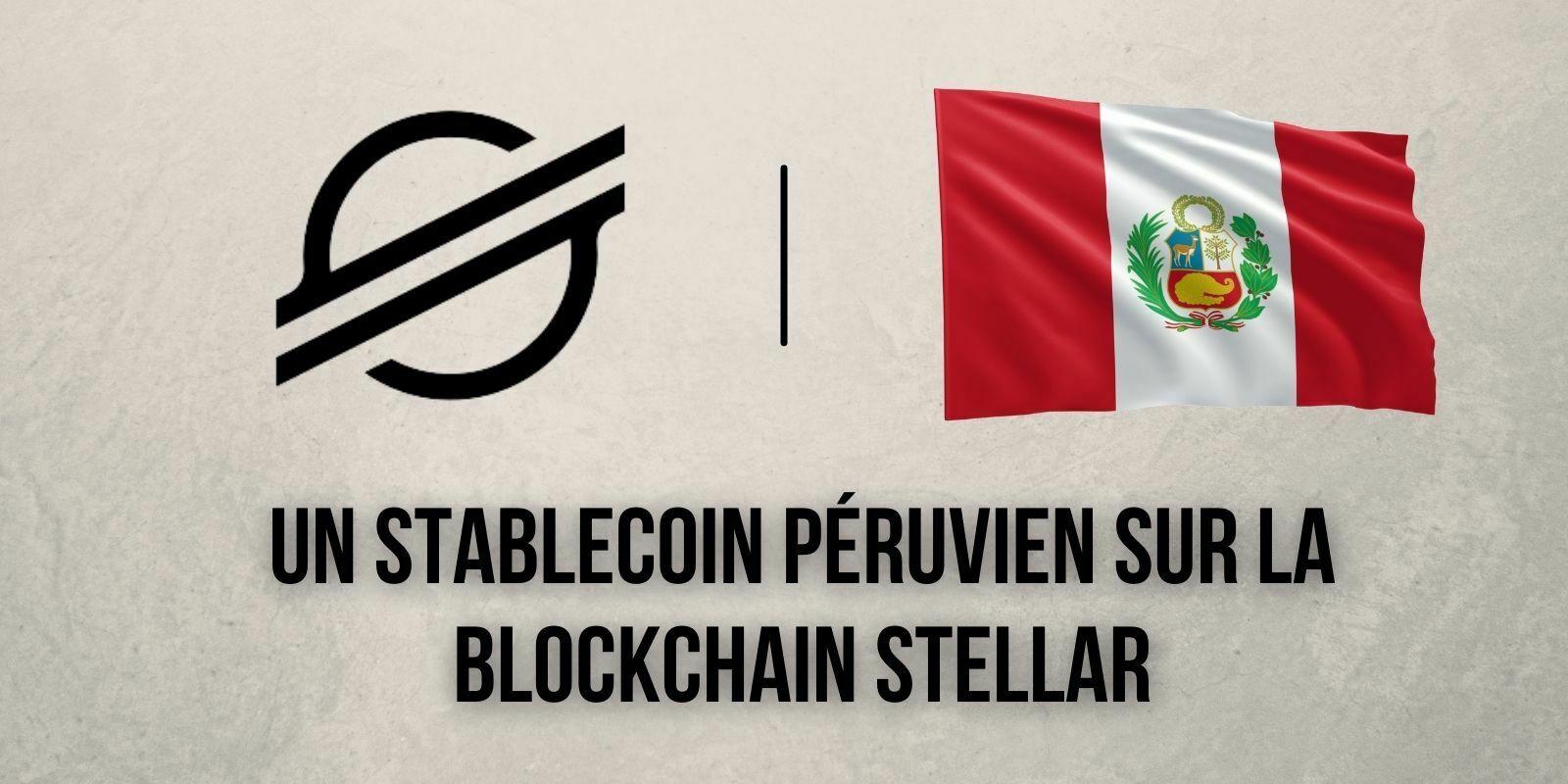 Émis sur la blockchain Stellar (XLM), le Pérou se dote d'un stablecoin