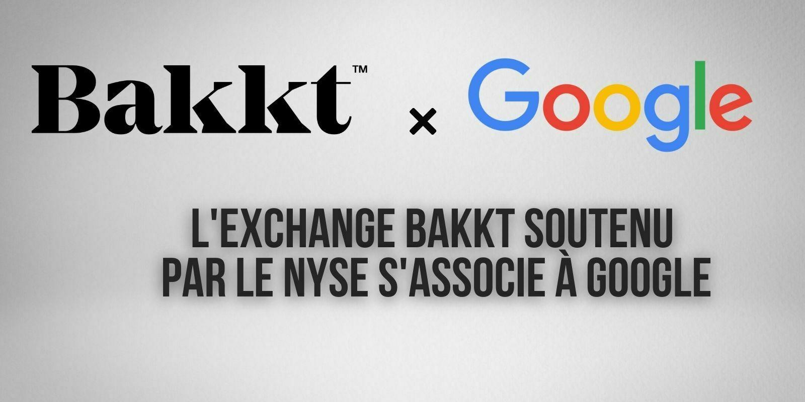 Bakkt collabore avec Google pour élargir l'accès des consommateurs aux cryptomonnaies