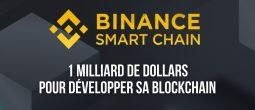 Binance alloue 1 milliard de dollars au développement de sa blockchain, la Binance Smart Chain (BSC)
