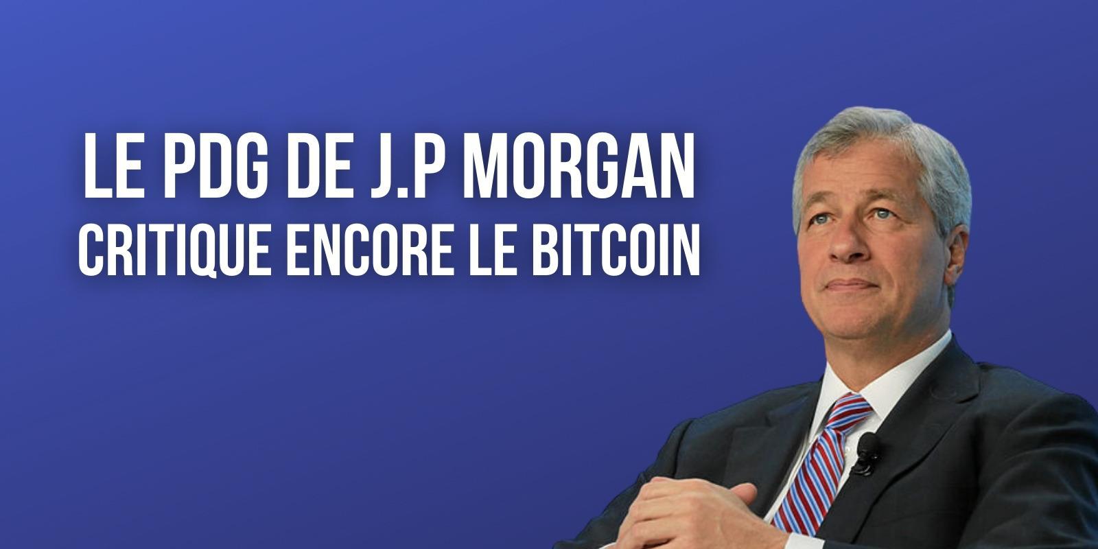 Le Bitcoin (BTC) n'a « aucune valeur » selon Jamie Dimon, PDG de JPMorgan