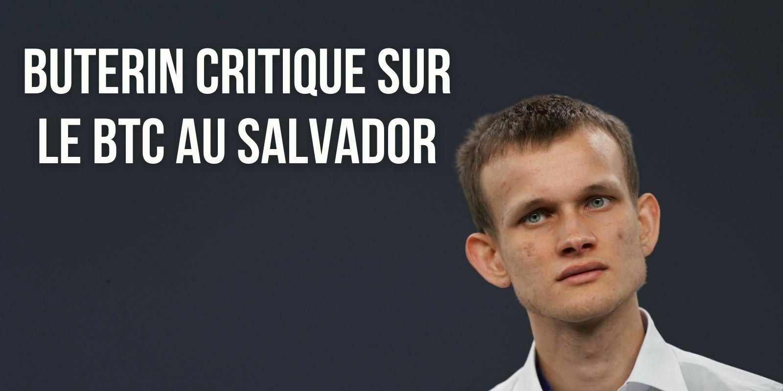 Bitcoin au Salvador : Vitalik Buterin critique la stratégie de Nayib Bukele