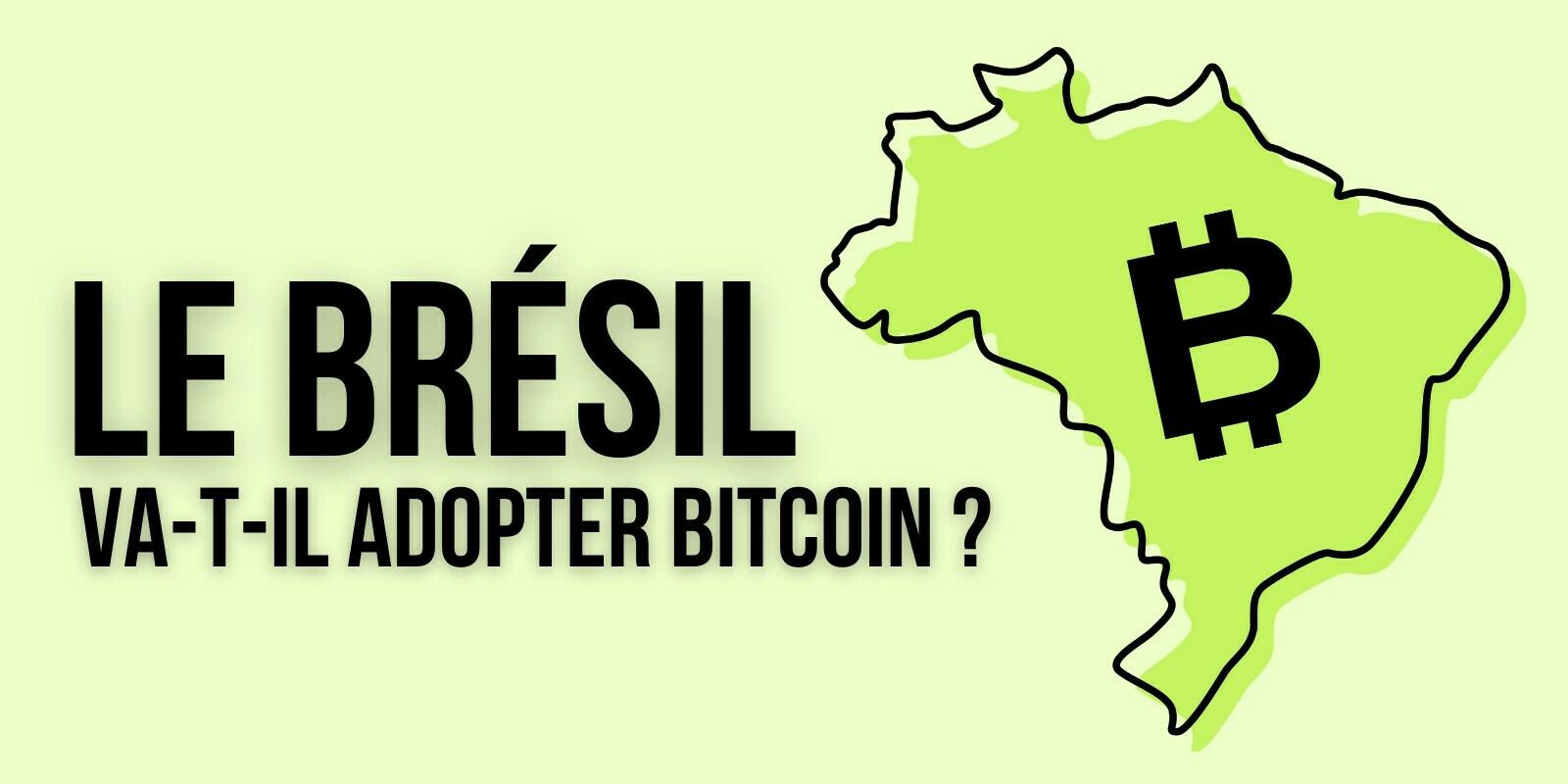 Le Brésil s'apprêterait-il à adopter le Bitcoin (BTC) en tant que monnaie légale?