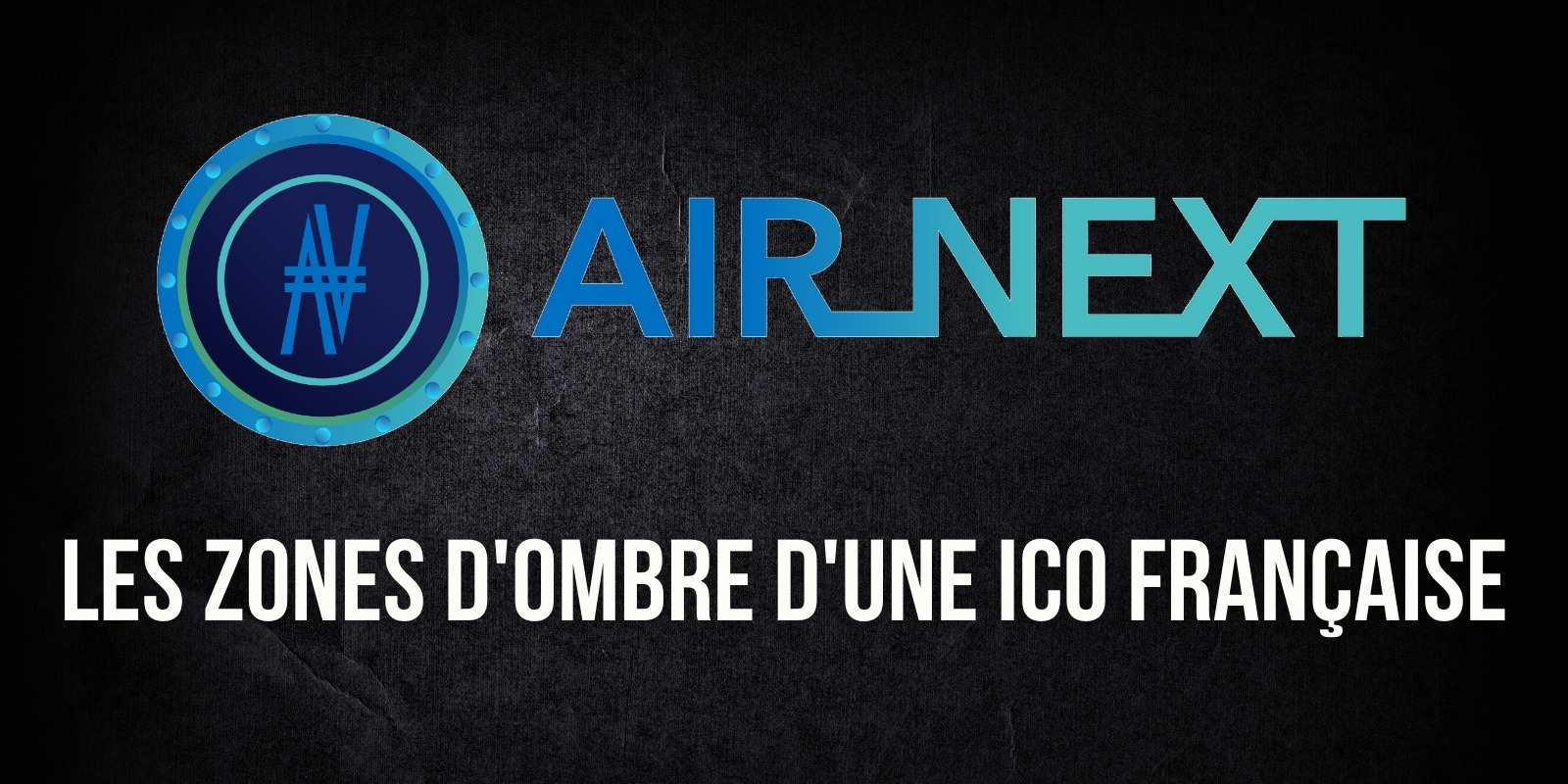 Les dessous de l'ICO frauduleuse d'Air Next, une entreprise française épinglée par l'AMF