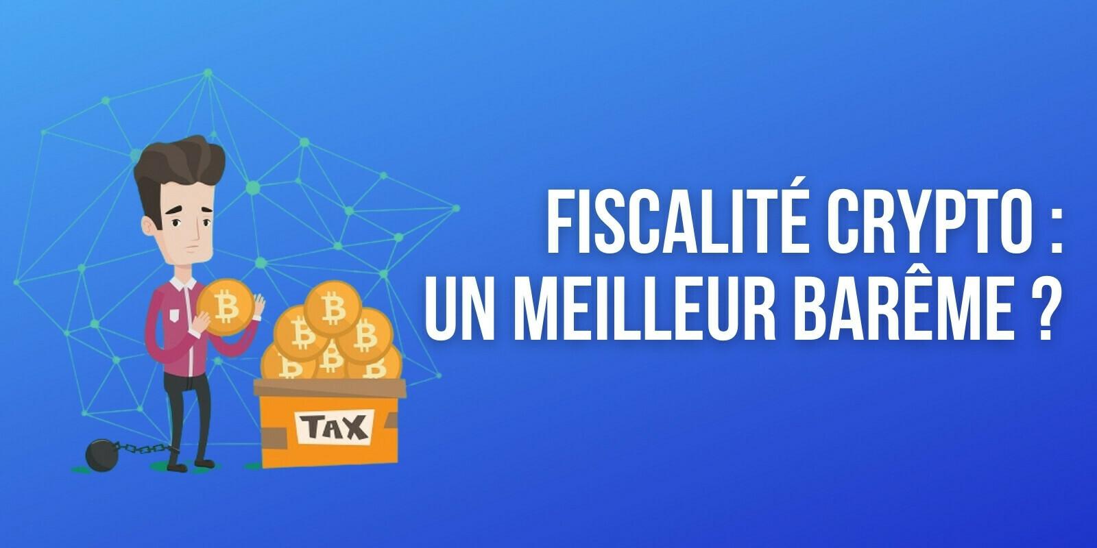 Fiscalité des cryptomonnaies en France – L'imposition bientôt allégée ?