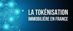 Guide juridique d'une «tokenisation» immobilière en France – Comme structurer une telle opération ?