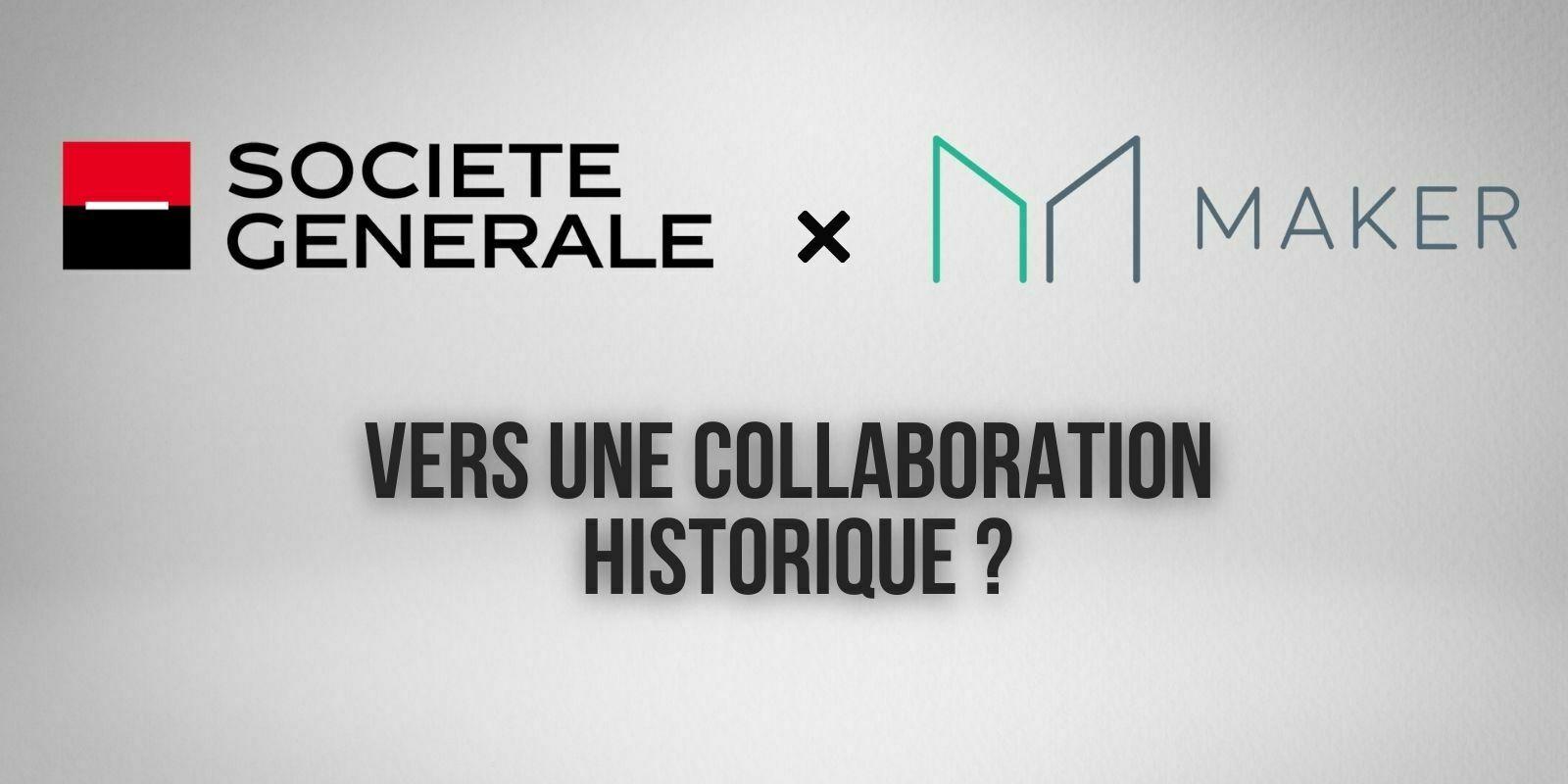 La Société Générale propose une collaboration historique au protocole DeFi MakerDAO