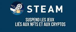 Steam interdit les jeux liés aux NFTs et à la blockchain sur sa plateforme de jeux vidéo