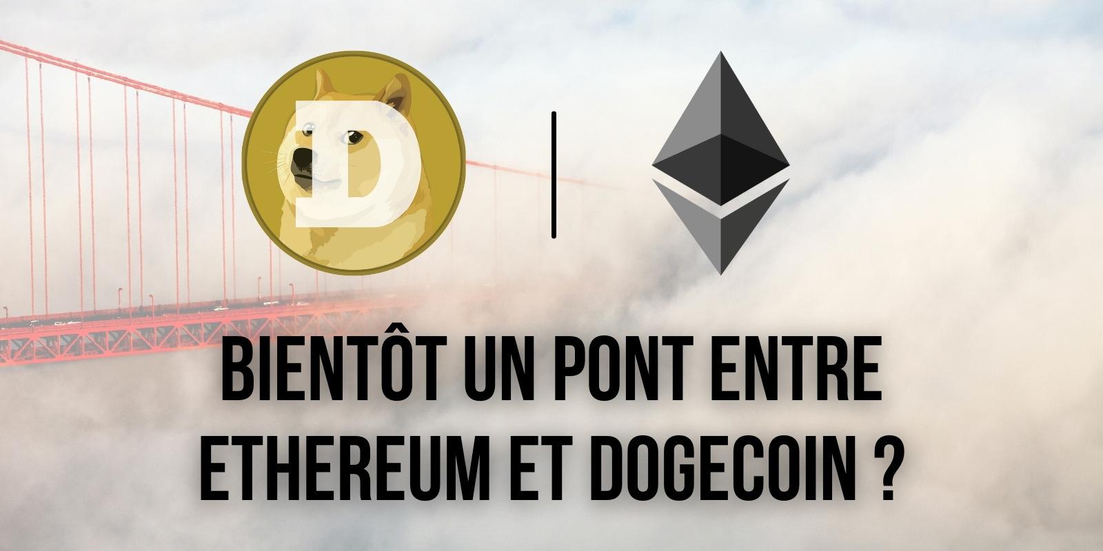 Vers une interopérabilité entre Ethereum et Dogecoin pour aider à l'adoption du DOGE ?